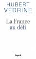 Couverture La France au défi Editions Fayard 2014