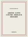 Couverture Arsène Lupin contre Herlock Sholmès Editions Bibebook 2015