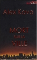 Couverture En danger de mort / Mort sur la Ville Editions Harlequin (Best sellers - Thriller) 2009