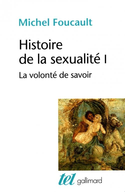Couverture Histoire de la sexualité, tome 1 : La volonté de savoir