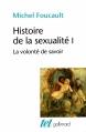 Couverture Histoire de la sexualité, tome 1 : La volonté de savoir Editions Gallimard  (Tel) 2010