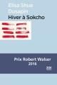 Couverture Hiver à Sokcho Editions Zoe (Ecrits d'Ailleurs) 2016