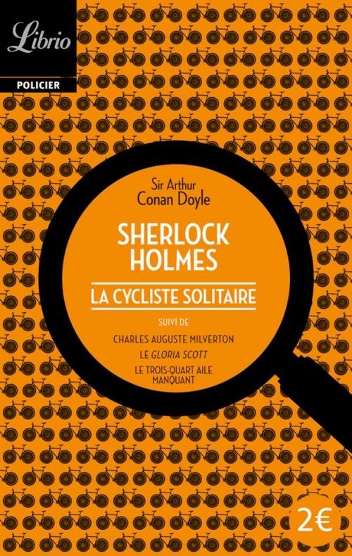 Couverture Sherlock Holmes : La Cycliste solitaire suivi de trois autres récits