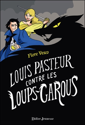 Couverture Louis Pasteur contre les loups-Garous