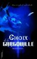 Couverture Le Choix de la Gargouille Editions Autoédité 2016