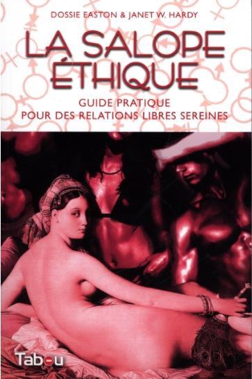 Couverture La salope éthique : Guide pratique pour des relations libres sereines