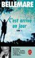 Couverture C'est arrivé un jour, tome 1 Editions Le Livre de Poche 2014
