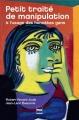 Couverture Petit traité de manipulation à l'usage des honnêtes gens Editions Presses Universitaires de Grenoble 2014