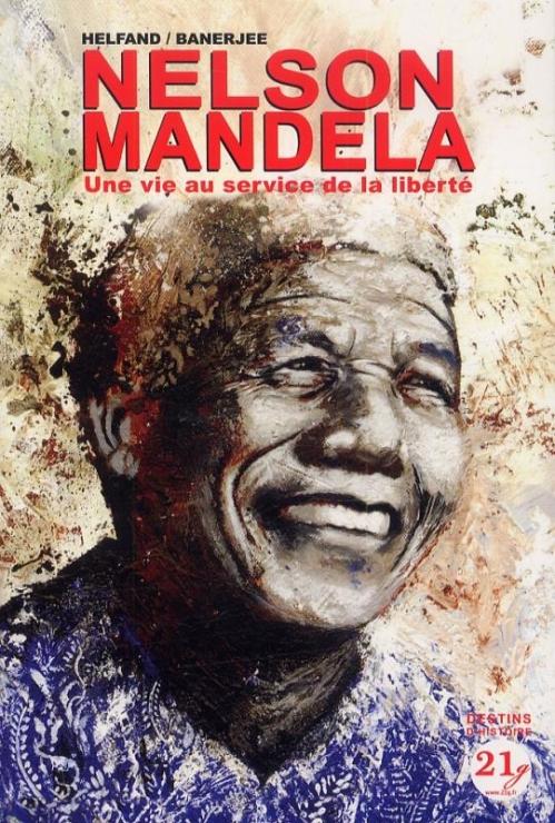 Couverture Nelson Mandela : Une vie au service de la liberté
