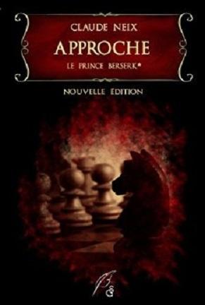 Couverture La trilogie du prince berserk, tome 1 : L'approche