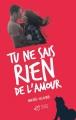 Couverture Tu ne sais rien de l'amour Editions Thierry Magnier (Romans adolescents) 2016