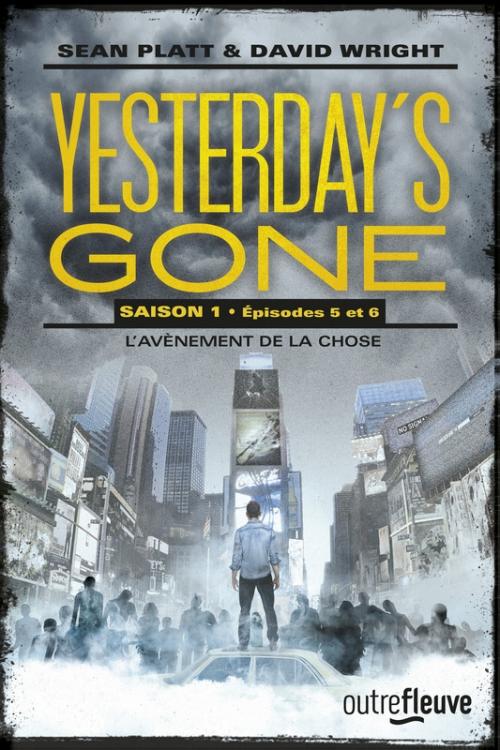 Couverture Yesterday's Gone, saison 1, tomes 5 et 6 : L'avènement de la chose