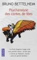Couverture Psychanalyse des contes de fées Editions Pocket 1999