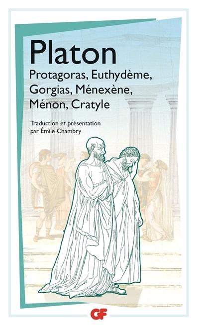 Couverture Protagoras, Euthydème, Gorgias, Ménèxène, Ménon, Cratyle