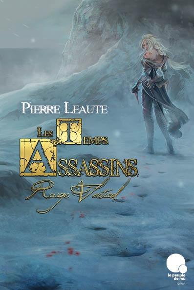 Les Temps Assassins de Pierre Léauté