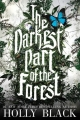 Couverture The darkest part of the forest Editions Little, Brown and Company 2015