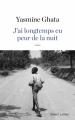 Couverture J'ai longtemps eu peur de la nuit Editions Robert Laffont 2016