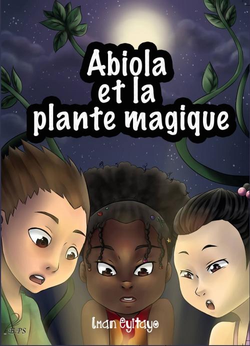 Couverture Les aventures d'Abiola, tome 1 : Abiola et la plante magique