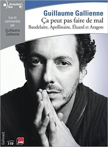 Couverture Ça peut pas faire de mal, tome 2 : La poésie : Baudelaire, Apollinaire, Éluard et Aragon lus et commentés par Guillaume Gallienne
