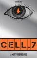 Couverture Cell.7, tome 1 : La mort vous regarde Editions Hachette 2016
