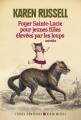 Couverture Foyer Sainte-Lucie pour jeunes filles élevées par les loups Editions Albin Michel 2014