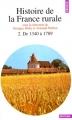 Couverture Histoire de la France rurale, tome 2 : De 1340 à 1789 Editions Points (Histoire) 1992