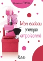 Couverture Mon cadeau presque empoisonné Editions Rebelle 2016