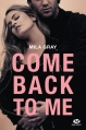 Couverture Come back to me Editions Milady (New Adult) 2016