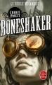 Couverture Le siècle mécanique, tome 1 : Boneshaker Editions Le Livre de Poche 2016