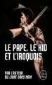 Couverture Bourbon kid, tome 5 : Le pape, le kid et l'iroquois Editions Le Livre de Poche 2016