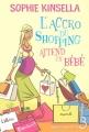 Couverture L'Accro du shopping, tome 5 : L'Accro du shopping attend un bébé Editions Belfond 2011