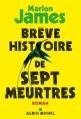 Couverture Brève Histoire de sept meurtres Editions Albin Michel (Terres d'Amérique) 2016