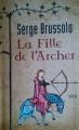 Couverture La fille de l'archer Editions Le Grand Livre du Mois (Le Club) 2014