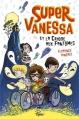 Couverture Super-Vanessa et la crique aux fantômes Editions Sarbacane (Pépix) 2016