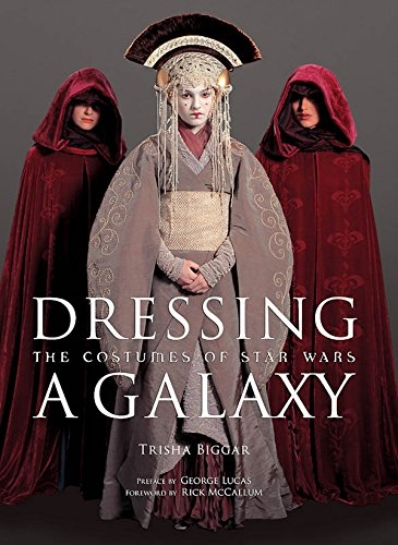 Couverture Dressing a Galaxy : The Costumes of Star Wars