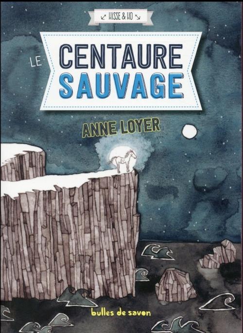 Couverture Hisse & Ho, tome 3 : Le Centaure Sauvage