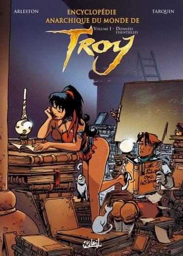 Couverture Encyclopédie anarchique du monde de Troy, tome 1 : Données essentielles