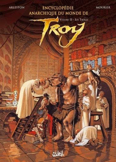 Couverture Encyclopédie anarchique du monde de Troy, tome 2 : Les Trolls