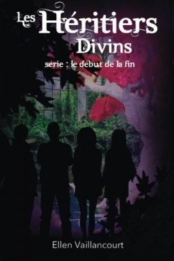 Couverture Le début de la fin, tome 2 : Les Héritiers Divins