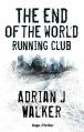 Couverture The end of the world running club / Les coureurs de la fin du monde Editions Hugo & cie (Thriller) 2016