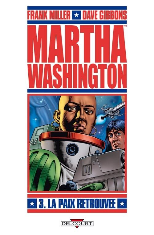 Couverture Martha Washington, tome 3 : La paix retrouvée