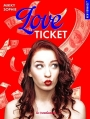 Couverture Love Ticket Editions La Condamine (New romance) 2016
