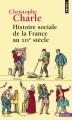 Couverture Histoire sociale de la France au XIXe siècle Editions Points (Histoire) 2015