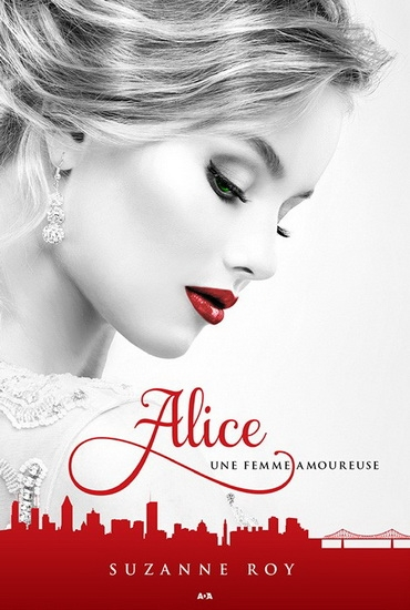 Couverture Alice, tome 1 : Une femme amoureuse
