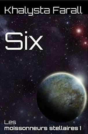 Couverture Les moissonneurs stellaires, tome 1 : Six