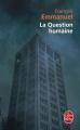 Couverture La Question humaine Editions Le Livre de Poche 2006