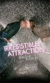 Couverture Irrésistible alchimie, tome 2 : Irrésistible attraction Editions de la Martinière 2011