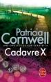 Couverture Kay Scarpetta, tome 10 : Cadavre X Editions Le Livre de Poche (Thriller) 2010