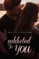 Couverture Addicted to you Editions Autoédité 2016