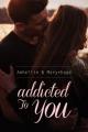 Couverture Addicted to you Editions Autoédité 2016